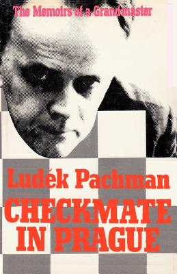 Checkmate in Prague The Memoirs of a Grandmaster - Pachman, Ludek, and Brown, Rosemary (Translated by), and Sloan, Sam (Introduction by)