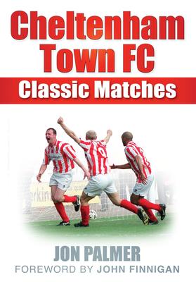 Cheltenham Town FC Classic Matches - Palmer, Jon