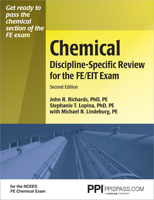Chemical Discipline-Specific Review for the FE/EIT Exam - Richards, John R, and Lopina, Stephanie, and Lindeburg, Michael R, Pe