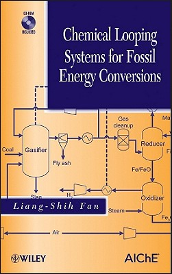 Chemical Looping Systems for Fossil Energy Conversions - Fan, Liang-Shih