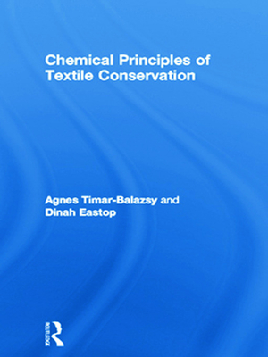 Chemical Principles of Textile Conservation - Timar-Balazsy, Agnes, and Eastop, Dinah