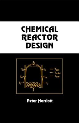 Chemical Reactor Design - Harriott, Peter