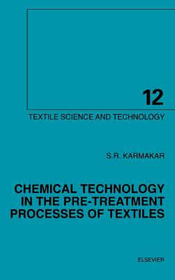 Chemical Technology in the Pre-Treatment Processes of Textiles - Karmakar, S R