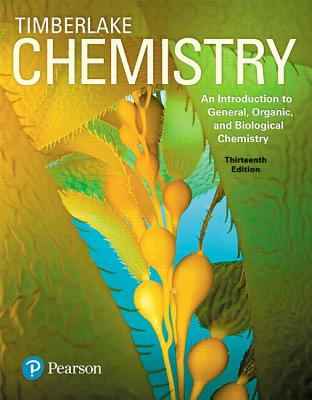 Chemistry: An Introduction to General, Organic, and Biological Chemistry - Timberlake, Karen C.