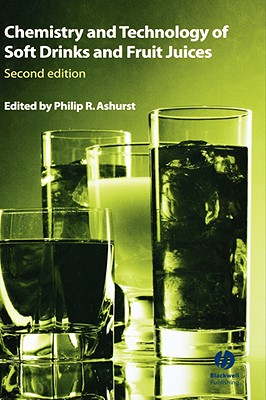 Chemistry and Technology of Soft Drinks and Fruit Juices - Ashurst, Philip R (Editor)
