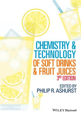 Chemistry and Technology of Soft Drinks and Fruit Juices - Ashurst, Philip R.