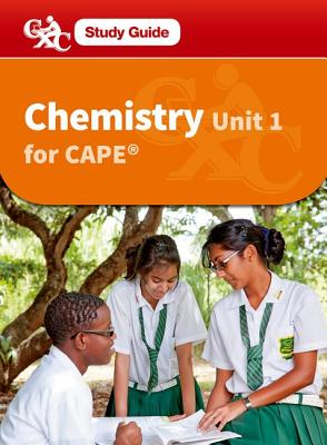 Chemistry CAPE Unit 1 A CXC Study Guide - Norris, Roger, and Caribbean Examinations Council, and Murray, Jennifer (Contributions by)