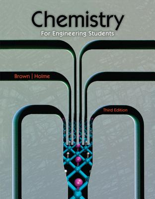 Chemistry for Engineering Students - Brown, Lawrence S, and Holme, Tom