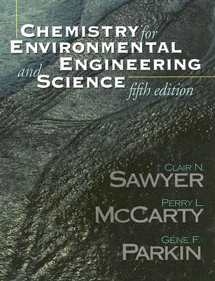 Chemistry for Environmental Engineering and Science - Sawyer, Clair N, and McCarty, Perry L, and Parkin, Gene F