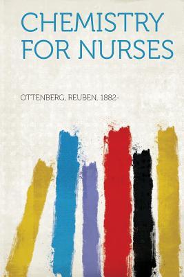 Chemistry for Nurses - 1882-, Ottenberg Reuben