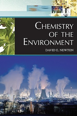 Chemistry of the Environment - Newton, David E, PH D
