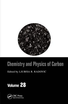 Chemistry & Physics of Carbon: Volume 28 - Radovic, Ljubisa R (Editor)