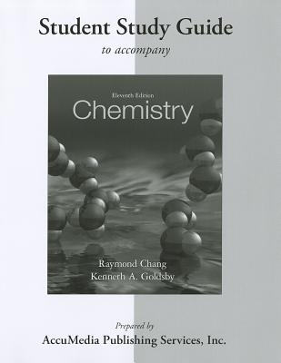 Chemistry: Student Study Guide - Chang, Raymond, and Goldsby, Kenneth A