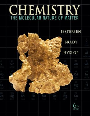 Chemistry the molecular nature of matter book by neil d jespersen chemistry the molecular nature of matter book by neil d jespersen alison hyslop 2 available editions alibris books fandeluxe Choice Image