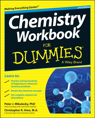 Chemistry Workbook for Dummies - Mikulecky, Peter J, and Hren, Chris