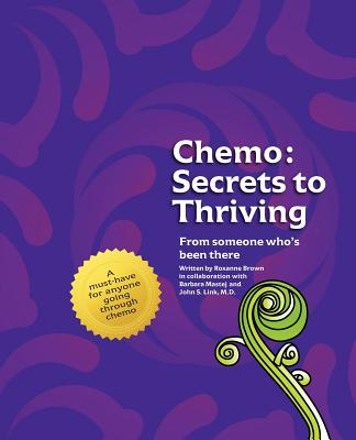 Chemo: Secrets to Thriving - Brown, Roxanne