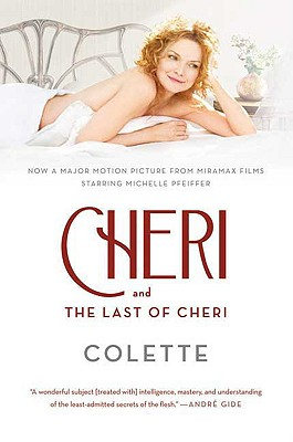 Cheri and the Last of Cheri - Colette, and Senhouse, Roger (Translated by), and Thurman, Judith (Introduction by)