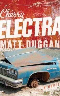 Cherry Electra - Duggan, Matt
