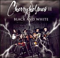 Cherryholmes II: Black and White - Cherryholmes