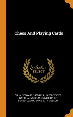 Chess and Playing Cards - Culin, Stewart, and United States National Museum (Creator), and University of Pennsylvania University M (Creator)