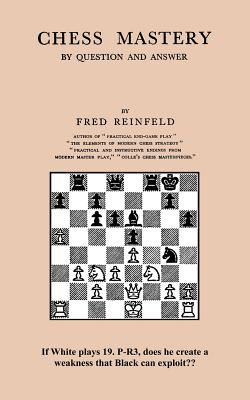 Chess Mastery by Question and Answer - Reinfeld, Fred, and Sloan, Sam (Introduction by)