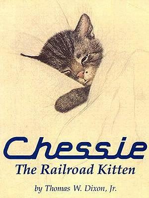 Chessie: The Railroad Kitten - Dixon, Thomas