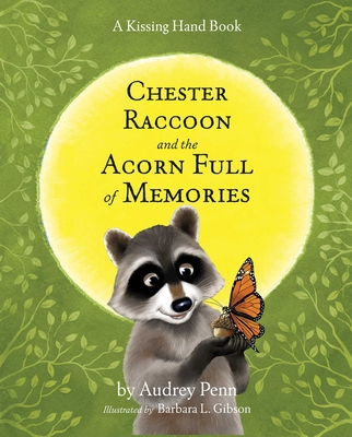 Chester Raccoon and the Acorn Full of Memories - Penn, Audrey
