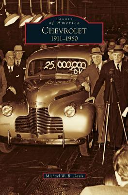Chevrolet: 1911-1960 - Davis, Michael W R