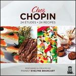 Chez Chopin: 24 Etudes, 24 Recipes
