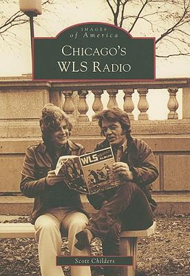 Chicago's WLS Radio - Childers, Scott