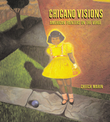Chicano Visions: American Painters on the Verge - Marin, Cheech