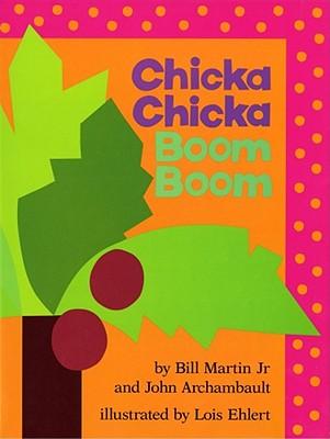 Chicka Chicka Boom Boom - Martin, Bill, and Archambault, John