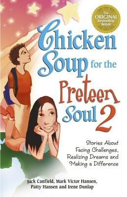 Chicken Soup for the Preteen Soul II: Stories about Taking Charge, Making a Difference and Moving Through the Preteen Years for Kids Ages 9-13 - Canfield, Jack, and Hansen, Mark Victor, and Hansen, Patty
