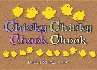 Chicky Chicky Chook Chook - MacLennan, Cathy