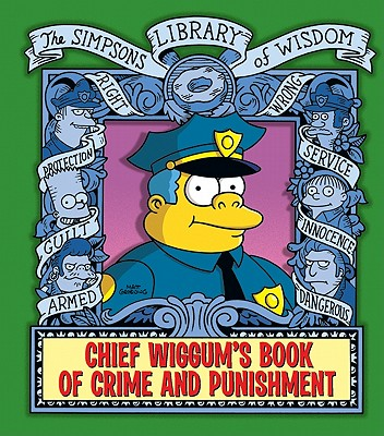Chief Wiggum's Book of Crime and Punishment - Groening, Matt