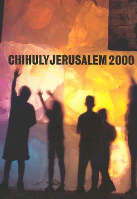 Chihuly Jerusalem 2000 - Chihuly, Dale