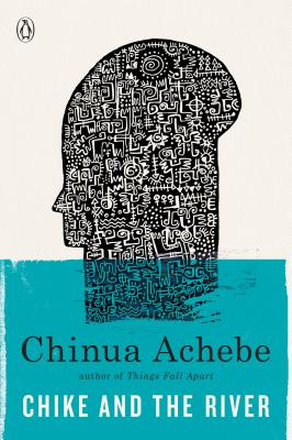 Chike and the River - Achebe, Chinua