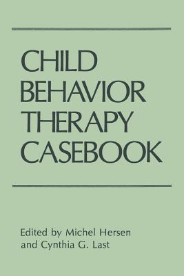 Child Behavior Therapy Casebook - Hersen, Michel, Dr., PH.D.
