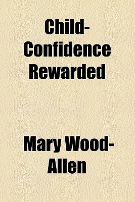 Child-Confidence Rewarded - Wood-Allen, Mary