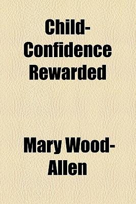 Child-Confidence Rewarded - Wood-Allen, Mary