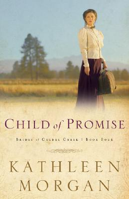 Child of Promise - Morgan, Kathleen (Preface by)