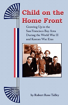 Child on the Home Front - Talley, Robert Ross