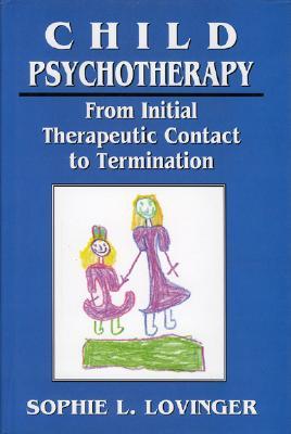 Child Psychotherapy - Lovinger, Sophie L, PH.D., and Lovinger, Robert L