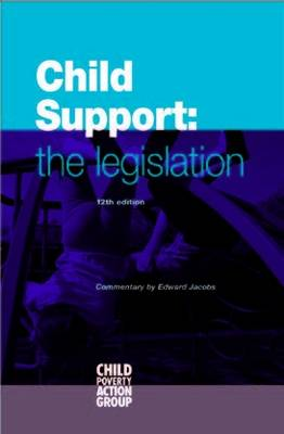 Child Support: The Legislation - Child Poverty Action Group