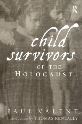 Child Survivors of the Holocaust - Valent, Paul, M.D.
