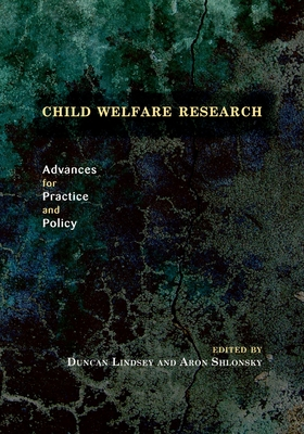 Child Welfare Research: Advances for Practice and Policy - Lindsey, Duncan (Editor)