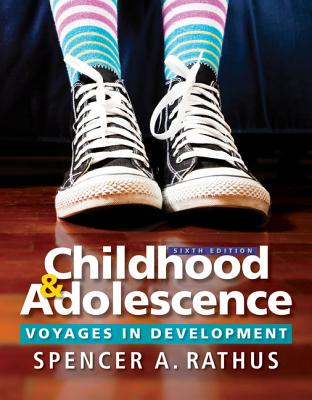Childhood and Adolescence: Voyages in Development - Rathus, Spencer a