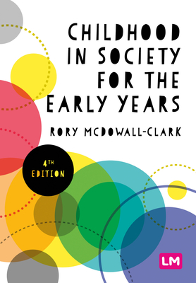 Childhood in Society for the Early Years - Clark, Rory