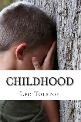 Childhood - Tolstoy, Leo Nikolayevich, Count, and Hogarth, C J (Translated by)