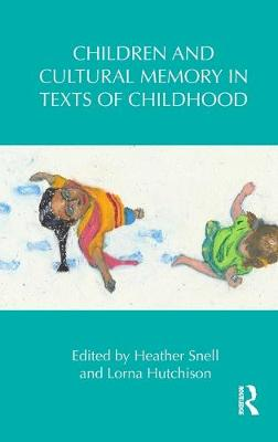 Children and Cultural Memory in Texts of Childhood - Snell, Heather (Editor)